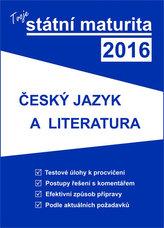 Tvoje státní maturita 2016 - Český jazyk a literatura