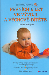 Prvních 6 let ve vývoji a výchově dítěte