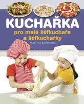 Kuchařka pro malé šéfkuchaře a šéfkuchařky