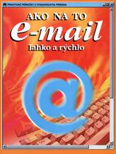 Ako na to e-mail žahko a rýchlo