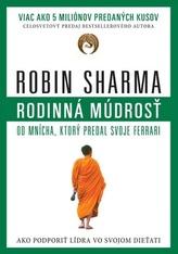 Rodinná múdrosť od mnícha, ktorý predal svoje ferrari