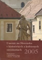 Umenie na Slovensku v historických a kultúrnych súvislostiach 2005
