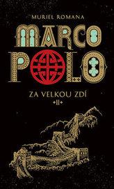 Marco Polo II - Za velkou zdí