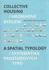 Hromadné bydlení /Collective Housing