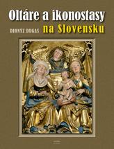 Oltáre a ikonostasy na Slovensku