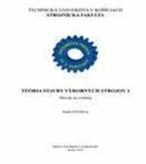 Teória stavby výrobných strojov 1. Návody na cvičenia