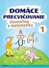 Domáce precvičovanie slovenčina a matematika 1