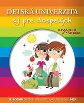 Detská univerzita aj pre dospelých 2015