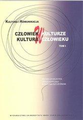 Człowiek w kulturze, kultura w człowieku T.1