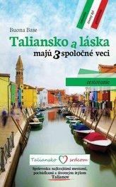 Taliansko a láska majú 3 spoločné veci