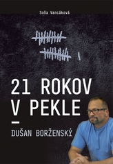 21 rokov v pekle - Dušan Borženský