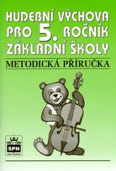 Hudební výchova pro 5.r.základní školy Metodická příručka