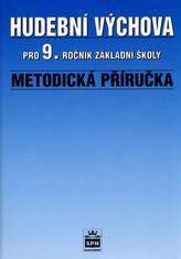 Hudební výchova pro 9.r. základní školy Metodická příručka