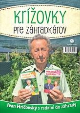 Krížovky pre záhradkárov:Ivan Hričovský s radami do záhrady