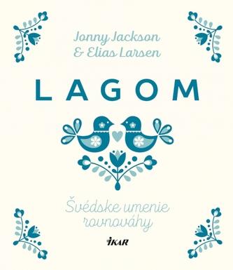 Lagom: Švédske umenie rovnováhy