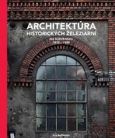Architektúra historických železiarní na Slovensku 1815 - 1948