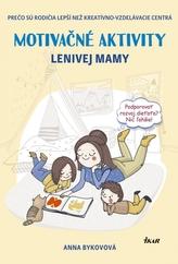 Motivačné aktivity lenivej mamy - Prečo sú rodičia lepší než kreatívno-vzdelávacie centrá