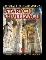 Odhalené tajomstvá starých civilizácií
