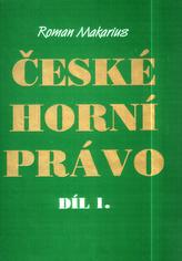 České horní právo díl I.