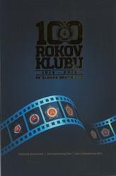 100 rokov klubu 1919-2019 /DVD filmový dokument/