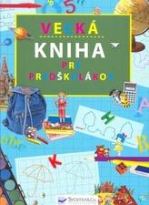 Veľká kniha pre predškolákov