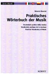 Praktisches Wörterbuch der Musik. Vocabolario pratico della musica. Practical Vocabulary of Music. Vocabulaire pratique de la mu
