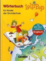 Lollipop, Wörterbuch für Kinder der Grundschule, m. Bild-Wort-Lexikon Englisch