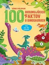 100 ohromujúcich faktov o dinosauroch