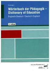 Wörterbuch der Pädagogik. Dictionary of Education