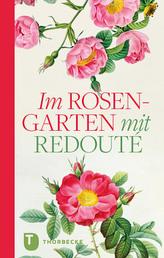 Im Rosengarten mit Redoute