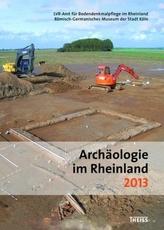 Archäologie im Rheinland 2013