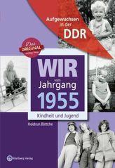 Wir vom Jahrgang 1955 - Aufgewachsen in der DDR