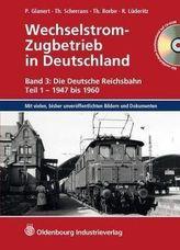 Die Deutsche Reichsbahn - 1947 bis 1960, m. CD-ROM. Tl.1