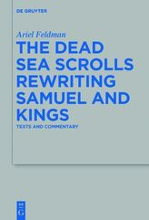 The Dead Sea Scrolls Rewriting Samuel and Kings