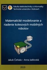 Matematické modelovanie a riadenie kolesových mobilných robotov