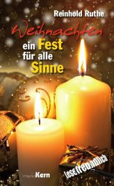 Weihnachten - Ein Fest für alle Sinne