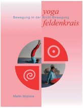 Yoga und Feldenkrais. Bd.1
