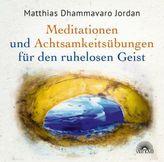 Mediationen und Achtsamkeitsübungen für den ruhelosen Geist, 2 Audio-CDs