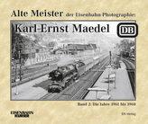 Alte Meister der Eisenbahn-Photographie: Karl-Ernst Maedel. Bd.2