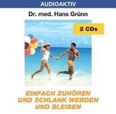 Einfach zuhören und schlank werden und bleiben, 2 Audio-CDs