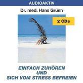 Einfach zuhören und sich vom Stress befreien, 2 Audio-CDs