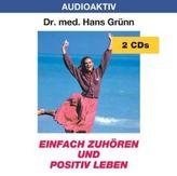 Einfach zuhören und positiv leben, 2 Audio-CDs