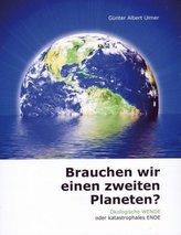 Brauchen wir einen zweiten Planeten?