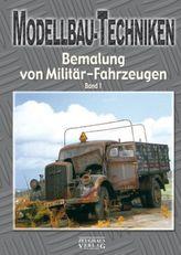 Modellbau-Techniken, Bemalung von Militär-Fahrzeugen. Bd.1