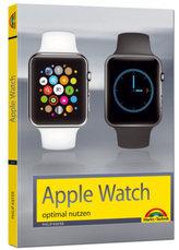 Apple Watch - optimal nutzen