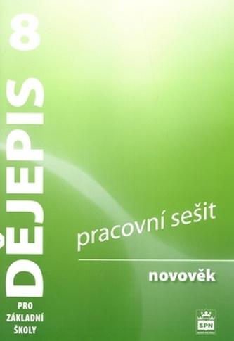 Dějepis 8 pro základní školy Novověk Pracovní sešit