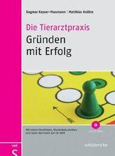 Die Tierarztpraxis - Gründen mit Erfolg, m. CD-ROM