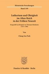 Luthertum und Obrigkeit im Alten Reich in der Frühen Neuzeit