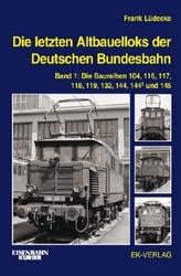 Die letzten Altbauelloks der Deutschen Bundesbahn. Bd.1