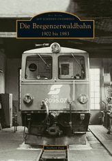 Die Bregenzerwaldbahn 1902 bis 1983